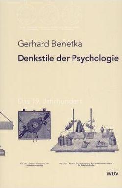 Denkstile der Psychologie von Benetka,  Gerhard