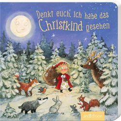 Denkt euch, ich habe das Christkind gesehen von Kugler,  Christine, Ritter,  Anna