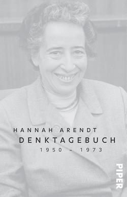 Denktagebuch von Arendt,  Hannah, Ludz,  Ursula, Nordmann,  Ingeborg