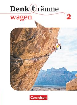Denk(t)räume wagen – Allgemeine Ausgabe / Band 2 – Schülerbuch von Brüning,  Barbara, Denda,  Martina, Engel,  Elisabeth, Nachtsheim,  Daniel, Robert,  Julia, Roth-Beck,  Meike