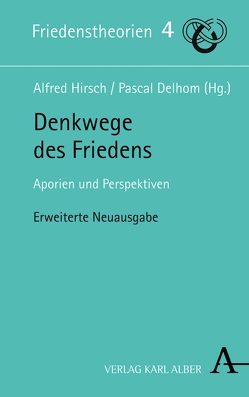 Denkwege des Friedens von Delhom,  Pascal, Hirsch,  Alfred