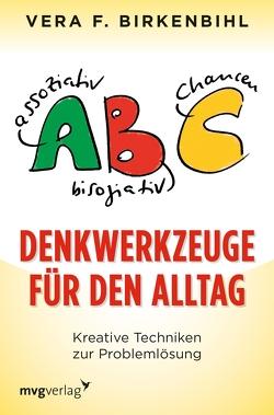 Denkwerkzeuge für den Alltag von Birkenbihl,  Vera F