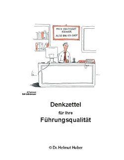 Denkzettel für Ihre Führungsqualität von Huber,  Dr.phil. Dipl.-Ing. Helmut