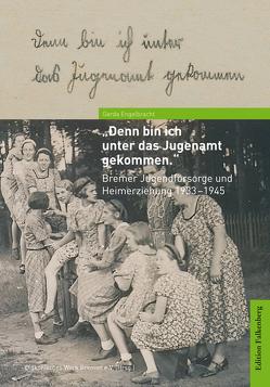 »denn bin ich unter das Jugendamt gekommen« von Engelbracht,  Gerda