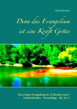 Denn das Evangelium ist eine Kraft Gottes von Seinsche,  Rudi