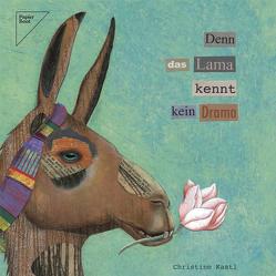 Denn das Lama kennt kein Drama von Kastl,  Christine
