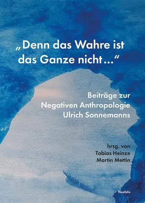 """""""Denn das Wahre ist das Ganze nicht …"""" von Heinze,  Tobias, Mettin,  Martin"""