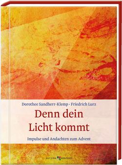 Denn dein Licht kommt von Lurz,  Friedrich, Sandherr-Klemp,  Dorothee