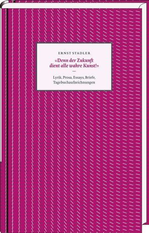«Denn der Zukunft dient alle wahre Kunst!» von Luckscheiter,  Christian, Schmidt-Bergmann,  Hansgeorg, Stadler,  Ernst