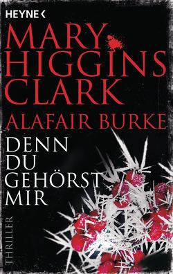 Denn du gehörst mir von Burke,  Alafair, Ebnet,  Karl-Heinz, Higgins Clark,  Mary