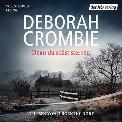 Denn du sollst sterben von Crombie,  Deborah, Holdorf,  Jürgen, Jaeger,  Andreas