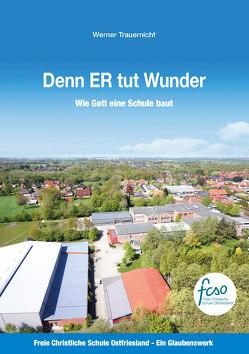 Denn ER tut Wunder von Trauernicht,  Werner