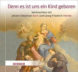 Denn es ist uns ein Kind geboren von Bach,  Johann Sebastian, Händel,  Georg Friedrich, Rilling,  Helmuth