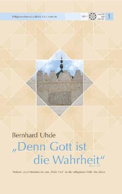 """""""Denn Gott ist die Wahrheit"""" (Koran 22, 62) von Uhde,  Bernhard"""