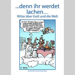 …denn ihr werdet lachen von Geiss,  Claus, Klein,  Kurt Rainer