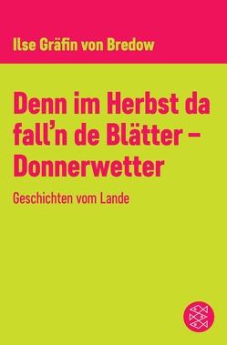 Denn im Herbst da fall'n de Blätter – Donnerwetter von Bredow,  Ilse Gräfin von