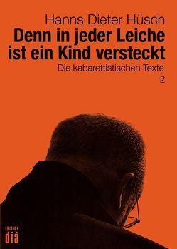 Denn in jeder Leiche ist ein Kind versteckt von Betancor,  Susanne, Hüsch,  Hanns Dieter, Lotz,  Helmut