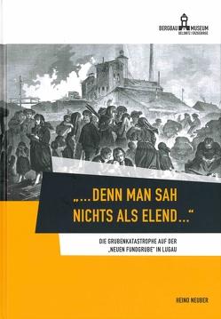 """""""… denn man sah nichts als Elend …"""" von Neuber,  Heino"""