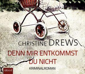 Denn mir entkommst du nicht von Berlinghof,  Ursula, Drews,  Christine