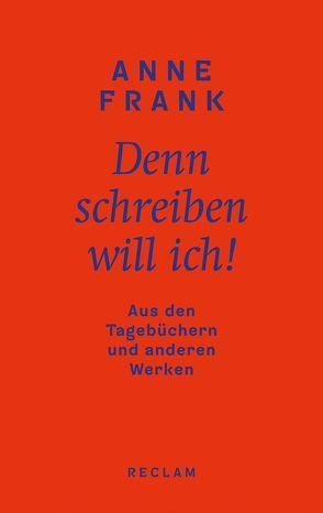 Denn schreiben will ich! von Frank,  Anne, Schroth,  Simone