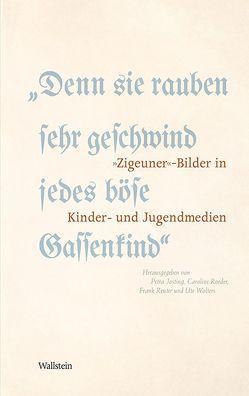 »Denn sie rauben sehr geschwind jedes böse Gassenkind« von Josting,  Petra, Reuter,  Frank, Roeder,  Caroline, Wolters,  Ute