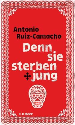 Denn sie sterben jung von Maass,  Johann Christoph, Ruiz-Camacho,  Antonio