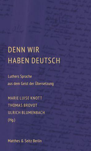 Denn wir haben Deutsch von Blumenbach,  Ulrich, Brovot,  Thomas, Knott,  Marie Luise