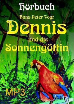 Dennis und die Sonnengöttin von Vogt,  Hans-Peter
