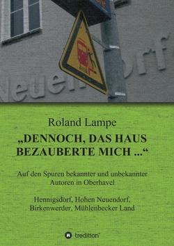 """""""Dennoch, das Haus bezauberte mich …"""" von Lampe,  Roland"""
