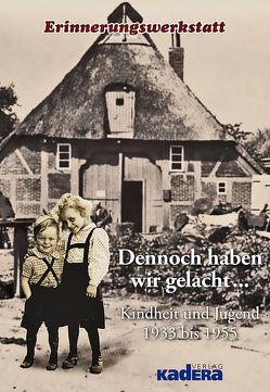 Dennoch haben wir gelacht… von Erinnerungswerkstatt Norderstedt,  Initiatoren: Hartmut Kennhöfer,  Renate Rubach