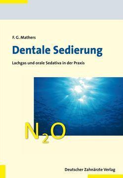 Dentale Sedierung von Mathers,  Frank G.