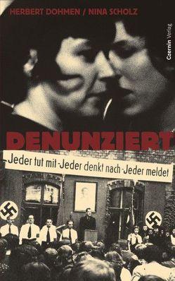 Denunziert von Dohmen,  Herbert, Scholz,  Nina