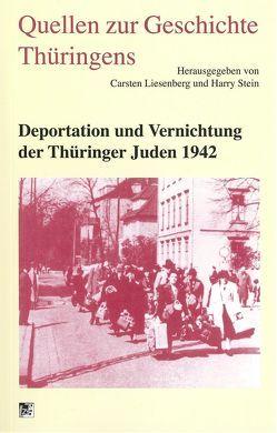 Deportation und Vernichtung der Thüringer Juden 1942 von Liesenberg,  Carsten, Stein,  Harry