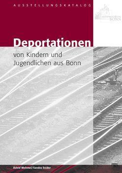 Deportationen von Kindern und Jugendlichen aus Bonn von Mehmel,  Astrid, Seider,  Sandra