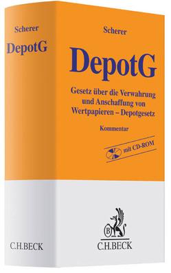Depotgesetz (DepotG) von Behrends,  Okko Hendrik, Dittrich,  Sabine, Frey,  Peter, Hugger,  Heiner, Löber,  Klaus M., Martin,  Christian, Rögner,  Herbert, Scherer,  Peter, Walz,  Christian