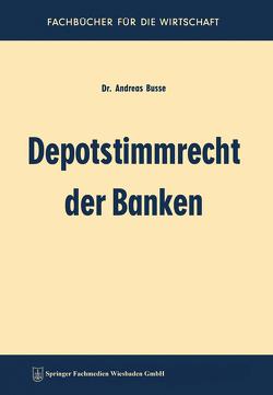 Depotstimmrecht der Banken von Busse,  Andreas
