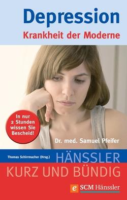 Depression von Pfeifer,  Samuel, Schirrmacher,  Thomas