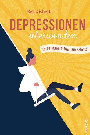Depressionen überwinden. In 30 Tagen Schritt für Schritt von Aisbett,  Bev, Kröning,  Christel