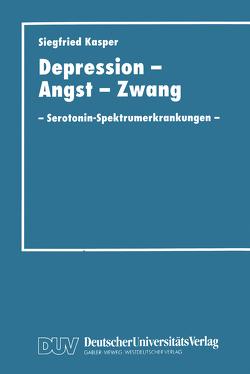 Depression, Angst und Zwang von Kasper,  Siegfried