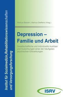 Depression – Familie und Arbeit von Bassler,  Markus, Steffens,  Markus