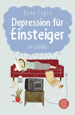 Depression für Einsteiger von Eagle,  Dana, Windgassen,  Martha
