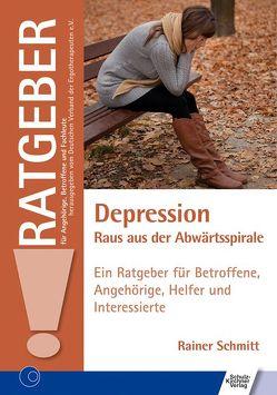 Depression – Raus aus der Abwärtsspirale von Schmitt,  Rainer