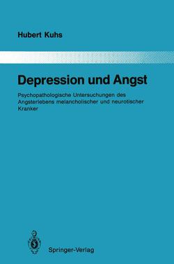 Depression und Angst von Kuhs,  Hubert
