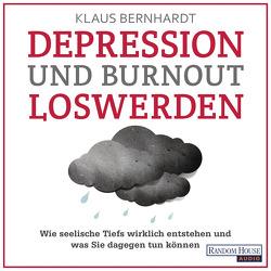 Depression und Burnout loswerden von Bernhardt,  Klaus