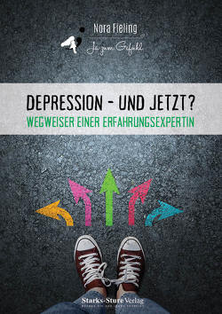 Depression – und jetzt? von Nora,  Fieling