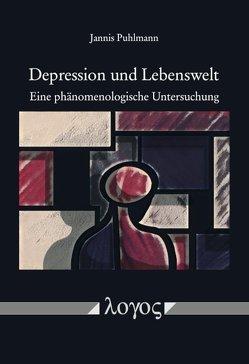 Depression und Lebenswelt von Fuchs,  Thomas, Puhlmann,  Jannis
