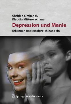 Depression und Manie von Mitterwachauer,  Klaudia, Simhandl,  Christian