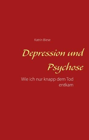 Depression und Psychose von Biese,  Katrin