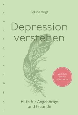 Depression verstehen von Vogt,  Selina