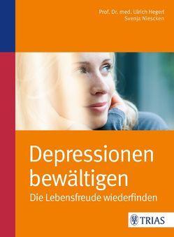 Depressionen bewältigen von Hegerl,  Ulrich, Niescken,  Svenja